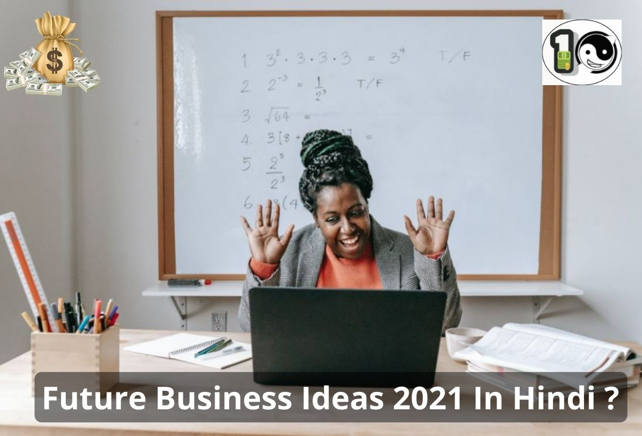 Future Business Ideas 2021 In Hindi